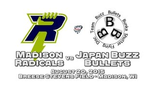 Madison Radicals vs Japan Buzz Bullets - Aug 20, 2015
