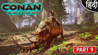 Conan Exiles : Trying New Survival Game : Can i Survive : अरे भाई ये क्या हो गया -  Part 9 [ Hindi ]