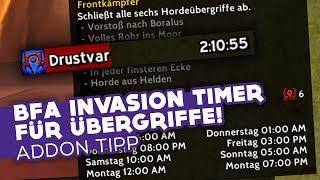 BFA Invasion Timer    Zeiten für BFA Übergriffe - Addon Tipp [WoW]