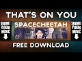 Spacecheetah - That's On You (Boosted & Lifted Mix)