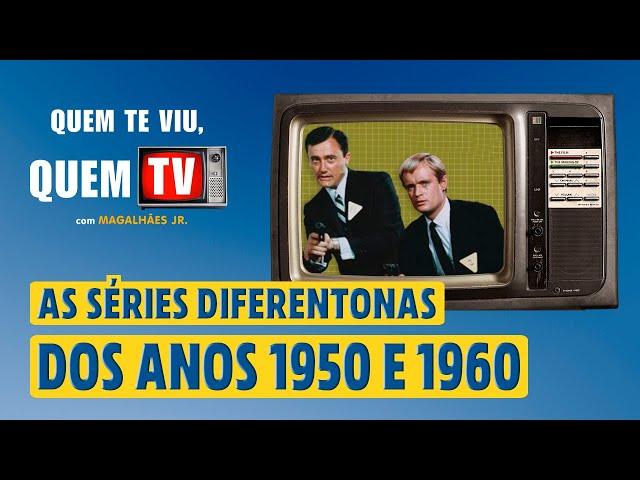 SÉRIES DIFERENTONAS DOS ANOS 1950 e 1960 - Quem Te Viu, Quem TV - Programa 46 - Olá, Curiosos! 2021