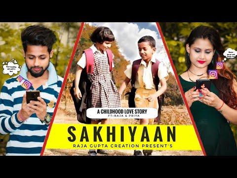 Sakhiyaan Cover Song   Singer Maninder Buttar   A Childhood Love Story   Priya & Raja Gupta Creation