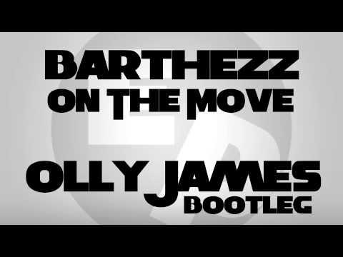 Barthezz - On The Move 2015 (Olly James Bootleg)