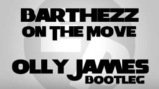 Barthezz - On The Move 2015 (Olly James Bootleg)