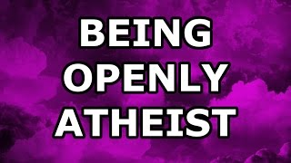 Being Openly Atheist