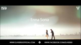 Enna Sona (Chillout Dance Remix) DJ Veeru Official   OK Jaanu   Shraddha Kapoor   Arijit Singh