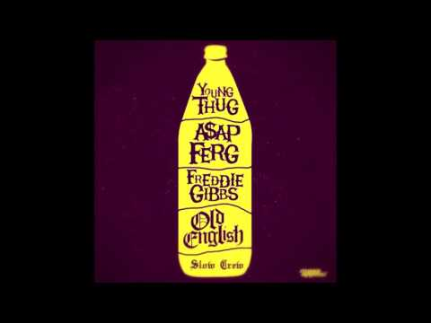 Young Thug, Freddie Gibbs & A$AP Ferg - Old English (Chopped and Screwed)