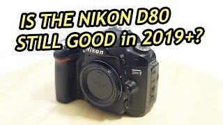 is the Nikon D80 still good in 2019?