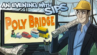 Poly Bridge - An Evening With Sips