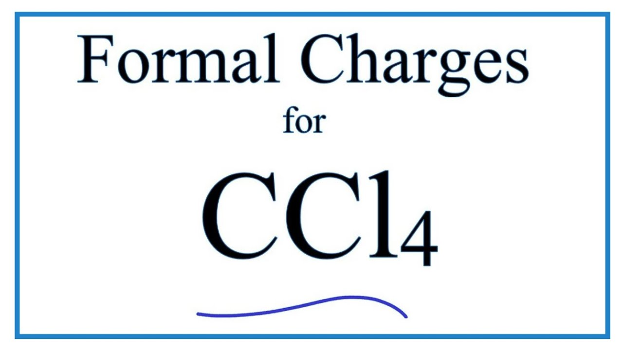 How To Find Formal Charge Ccl4 Carbon Tetrachloride