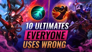 10 KEY Ultimates EVERYONE Uses WRONG - League of Legends