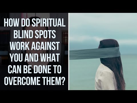 4 Ways to Expose Spiritual Blind Spots in Your Life