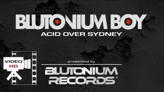 BLUTONIUM BOY - Acid Over Sydney (Official Video HD)