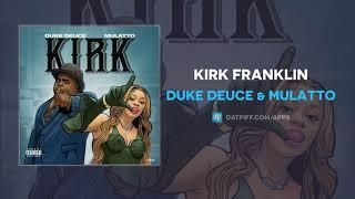 Duke Deuce & Mulatto - Kirk (AUDIO)