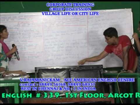 BEST GROUP DISCUSSION TRAINING IN CHENNAI   -VILLAGE LIFE OR CITY LIFE