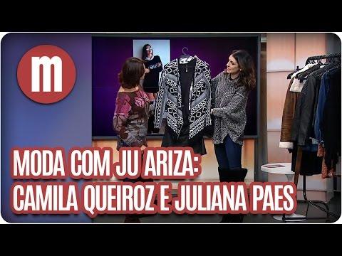 Nicole Bahls, Camila Queiroz e Juliana Paes - Dicas de Moda com Ju Ariza - Mulheres  (15/06/16)