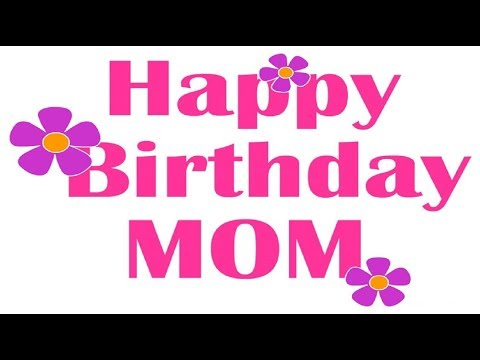 Happy Birthday To You MoM Wishes Whatsapp Status Video song