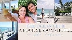 FOUR SEASONS OCEAN CLUB BAHAMAS ROOM TOUR AND VLOG 2018