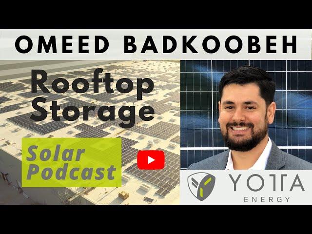 Omeed Badkoobeh - Rooftop Storage | Yotta Energy | Solar Podcast Ep.