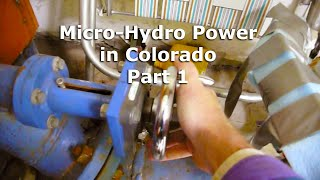 Micro Hydro Electric Power System in Colorado Part 1