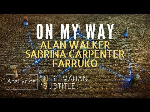 on-my-way-lyrics-|-lirik-|-alan-walker-|-sabrina-carpenter-&-farruko-(terjemahan-indonesia)