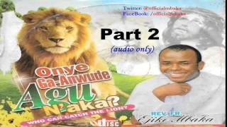 Onye Ga-Anwude Agụ N'aka? (Who Can Catch The Lion?) Part 2 - Official Father Mbaka
