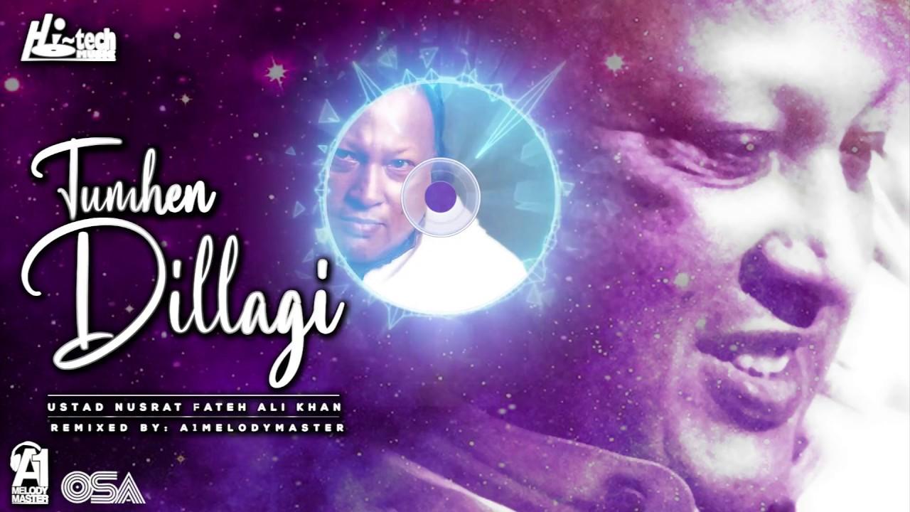 TUMHEN DILLAGI || NUSRAT FATEH ALI KHAN & A1MELODYMASTER || BOLLYWOOD SONG 2018 || HI-TECH MUSIC