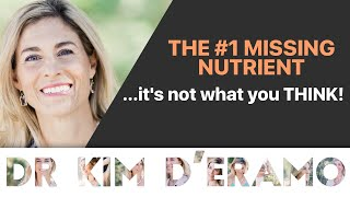 The #1 Missing Nutrient!...it's not what you THINK!