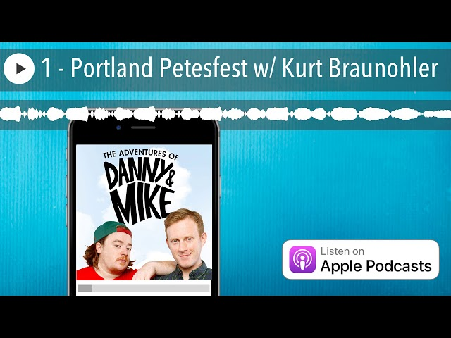 1 - Portland Petesfest w/ Kurt Braunohler