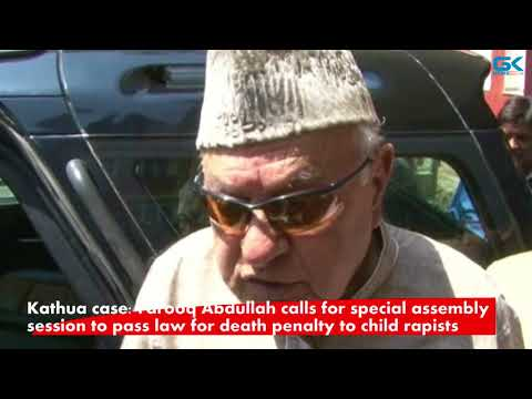 Farooq Abdullah calls for special assembly session to pass law for death penalty to child rapists