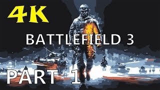 Battlefield 3 Part 1 PC Gameplay Walkthrough 4K