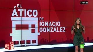 ¿Qué se investiga sobre el ático de Ignacio González?
