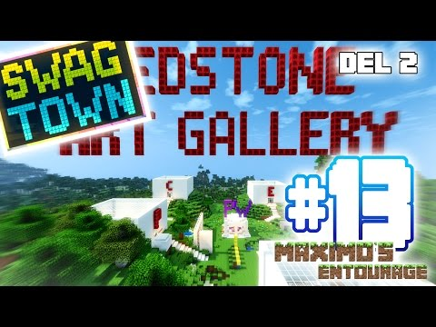 "SWAG TOWN Ep 13 - ""Redstone Art Gallery"" Del 2"