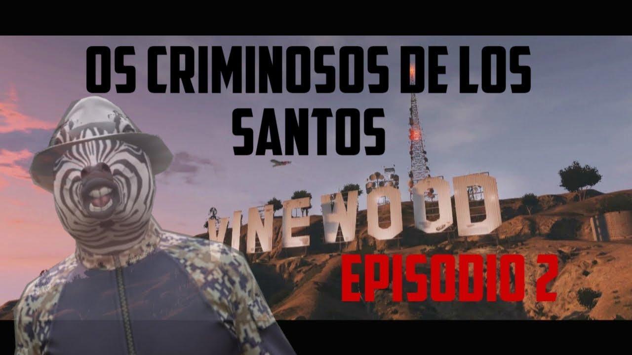 """""""Os Criminosos de Los Santos"""" episodio 2 temporada 1 - YouTube"""
