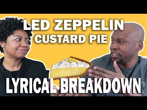 Breakdown And Analysis Of The Lyrics Of Led Zeppelin- Custard Pie