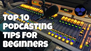 Top 10 Podcasting Tips For Beginners