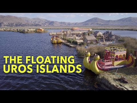 Travel Destination: The Floating Uros Islands Of Peru