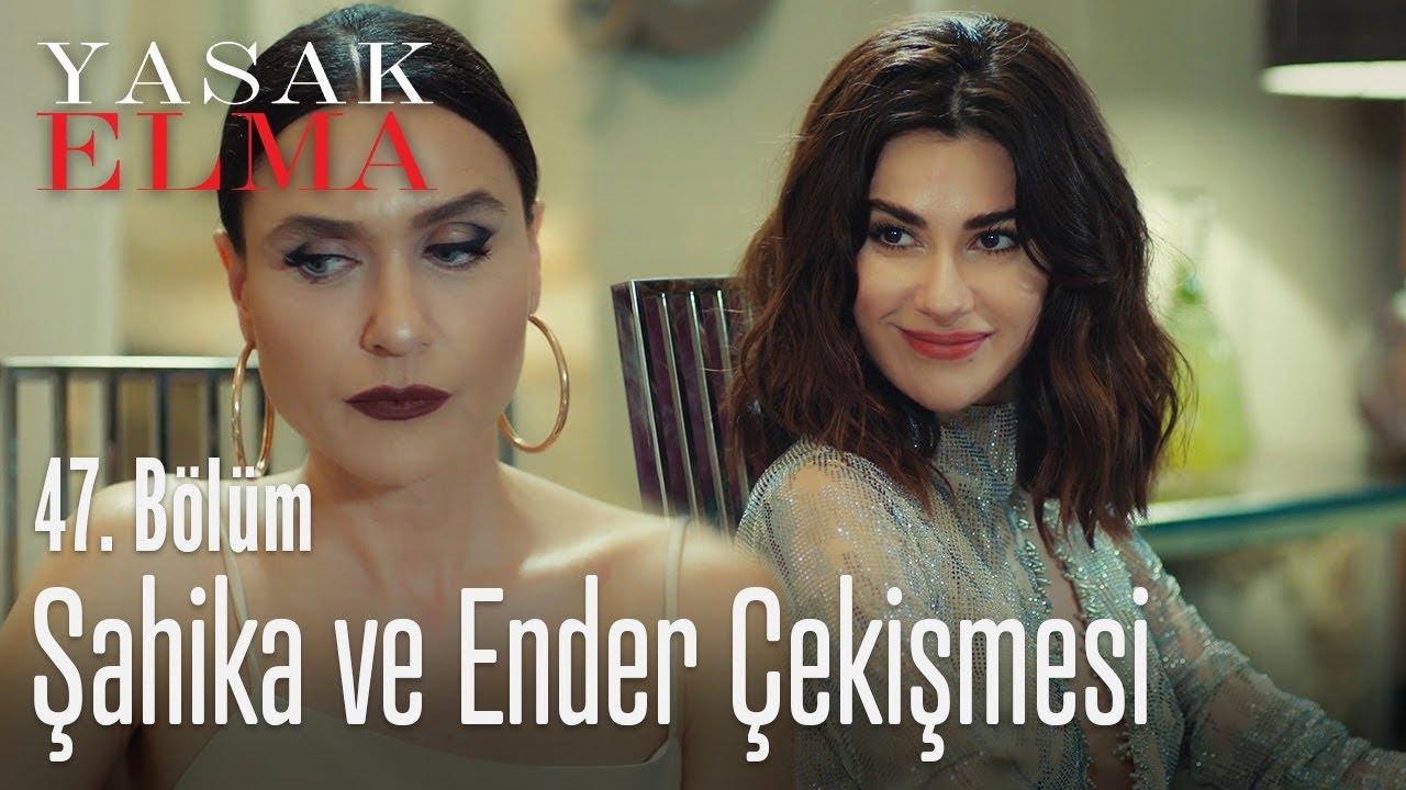 Şahika ve Ender çekişmesi - Yasak Elma 47. Bölüm