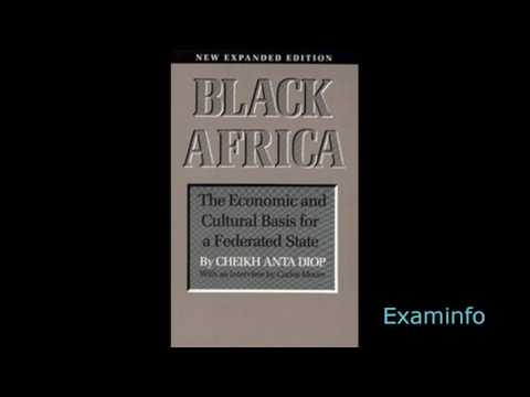 Cheikh Anta Diop: Black Africa; the Economic and Cultural Basis for a Federated state (pt2audiobk)