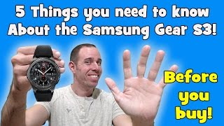 Samsung Gear S3 - 5 things you need to know before you buy.
