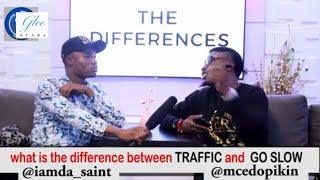 What is the difference between Traffic and Go Slow - Mc Edo Pikin Comedy