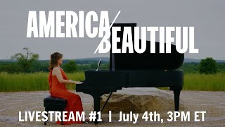 America/Beautiful Livestream #1 - July 4th, 3PM ET