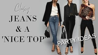 CLASSY Jeans and 'a nice top' OUTFIT IDEAS for a Party | Fashion