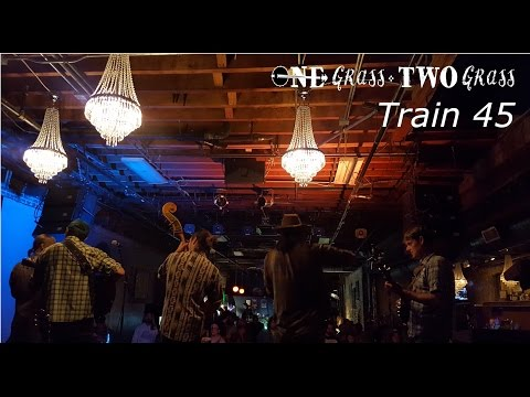 Train 45 - One Grass Two Grass  - Denver, CO and beyond
