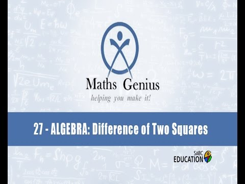 Maths Genius: Episode 27 - ALGEBRA: Difference of two Squares - YouTube