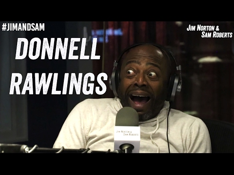 Donnell Rawlings - Gigs w/ Chappelle, TMZ Incident, Twitter Hate - Jim Norton & Sam Roberts