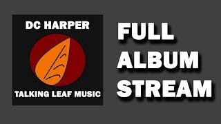 DC Harper - Talking Leaf Music (Full Album Stream)