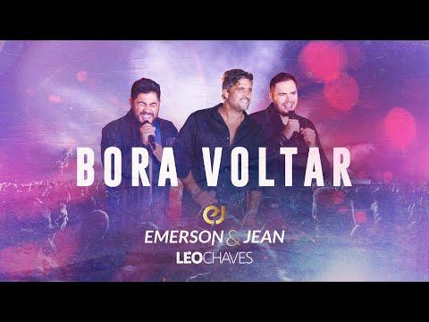 Bora Voltar • Emerson & Jean e Léo Chaves
