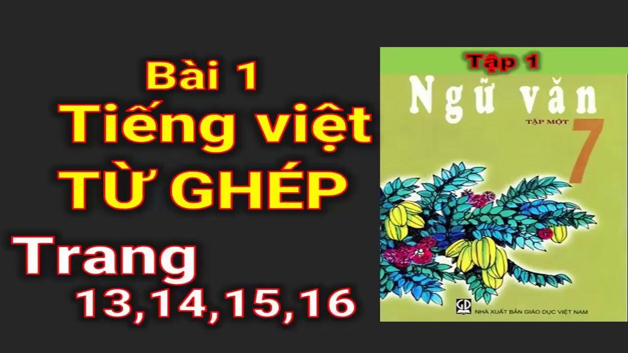 Ngữ Văn 7 – Tiếng Việt – Từ Ghép