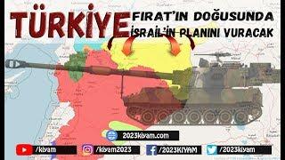 Türkiye Fırat'ın Doğusunda PYD'yi Değil İsrail'in Planlarını Vuracak